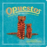 Opuestos: Mexican Folk Art Opposites in English and Spanish (Bilingual Board Book, English/Spanish)